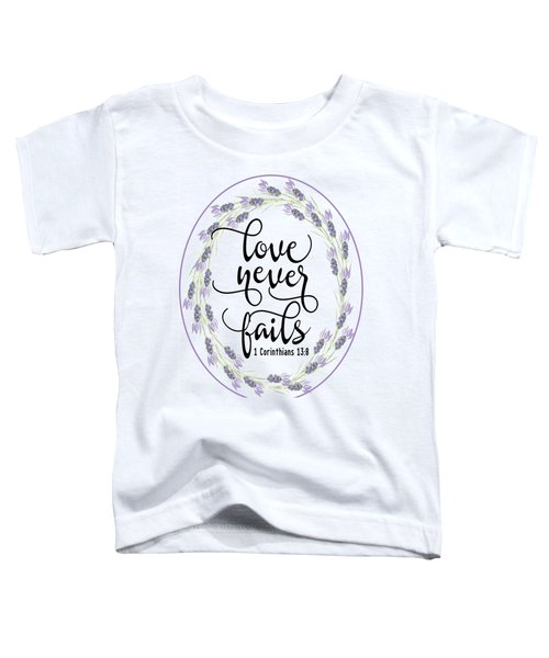 Love Never Fails' Toddler T-Shirt