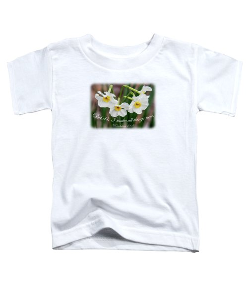 Lovely And New - Verse Toddler T-Shirt