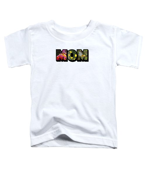 Mom Big Letter-great Mother's Day Gift Toddler T-Shirt