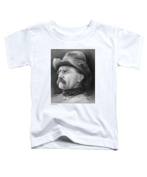 President Teddy Roosevelt Toddler T-Shirt