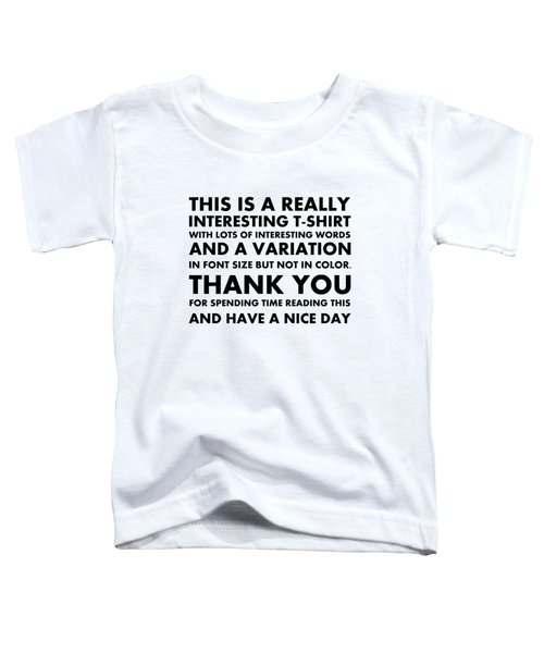 Really Interesting Tee Toddler T-Shirt