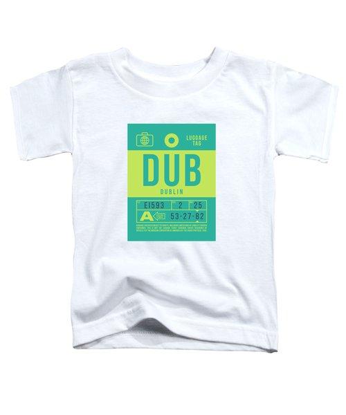 Retro Airline Luggage Tag 2.0 - Dub Dublin Ireland Toddler T-Shirt