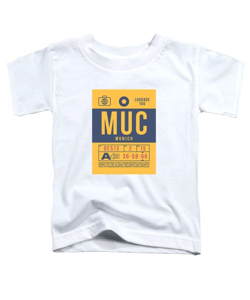 Retro Airline Luggage Tag 2.0 - Muc Munich International Airport Germany Toddler T-Shirt