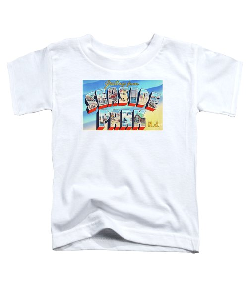 Seaside Park Greetings - Version 2 Toddler T-Shirt