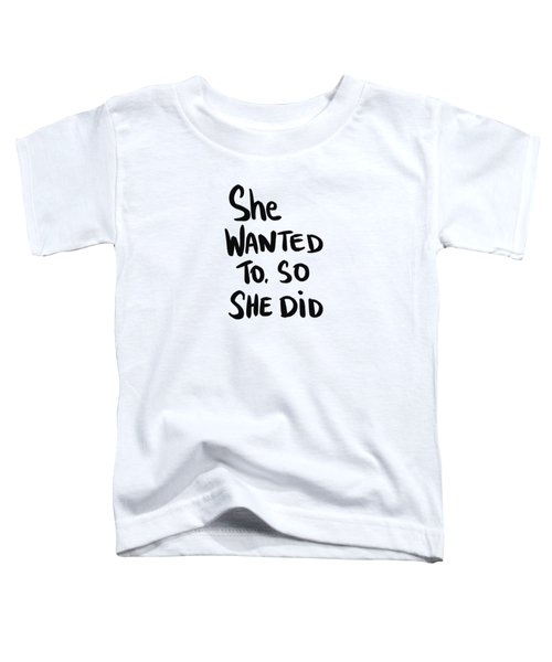 She Wanted To Bold- Art By Linda Woods Toddler T-Shirt