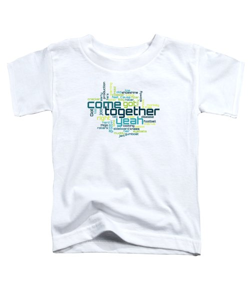 The Beatles - Come Together Lyrical Cloud Toddler T-Shirt