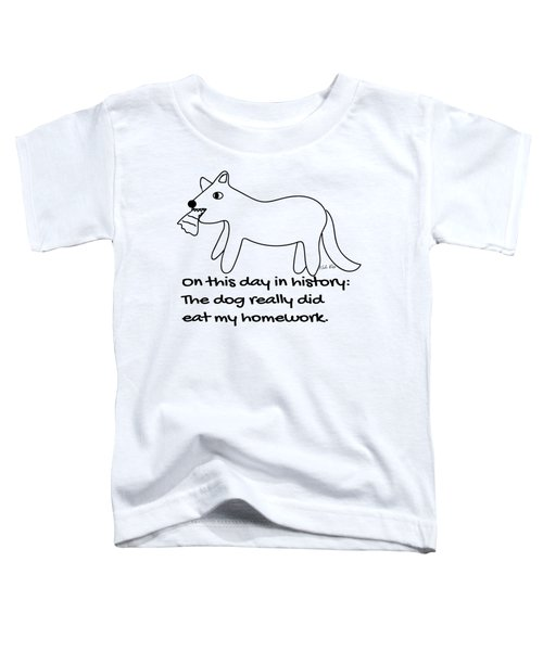 The Dog Really Did Eat My Homework Toddler T-Shirt