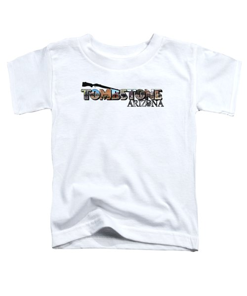 Tombstone Arizona Big Letter Toddler T-Shirt