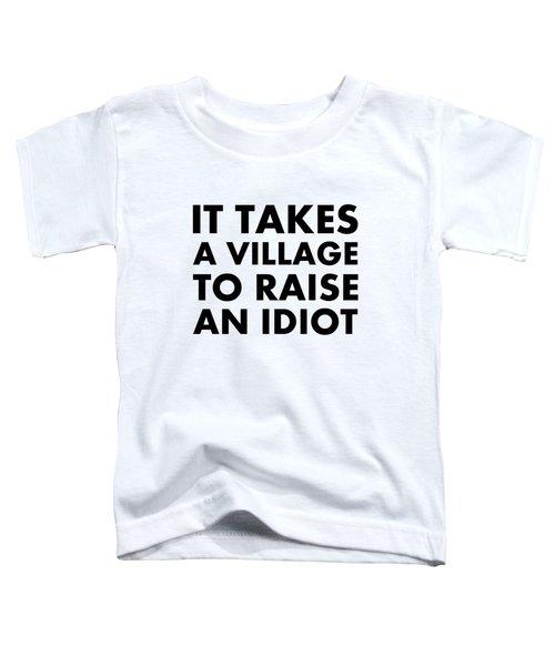 Village Idiot Bk Toddler T-Shirt