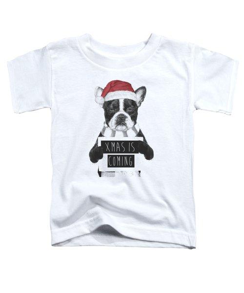 Xmas Is Coming Toddler T-Shirt