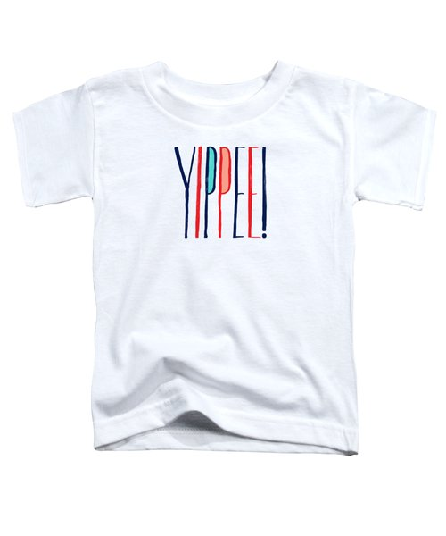 Yippee Toddler T-Shirt