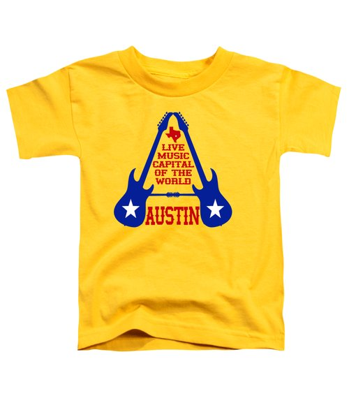 Austin Live Music Capital Of The World Toddler T-Shirt