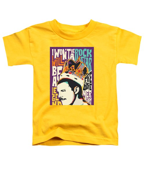 Freddie Mercury Pop Art Quote Toddler T-Shirt