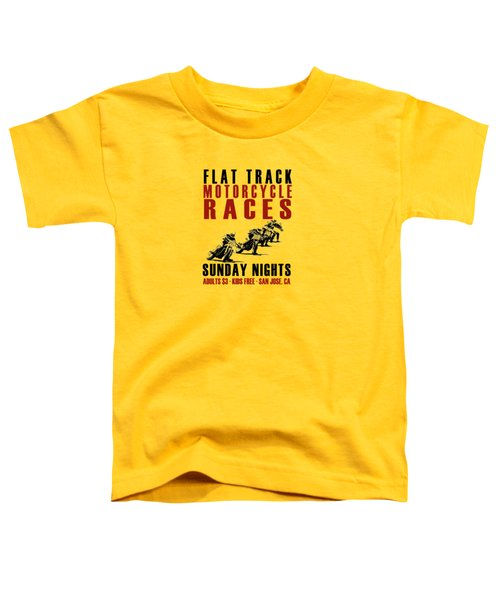 Flat Track Motorcycle Races Toddler T-Shirt
