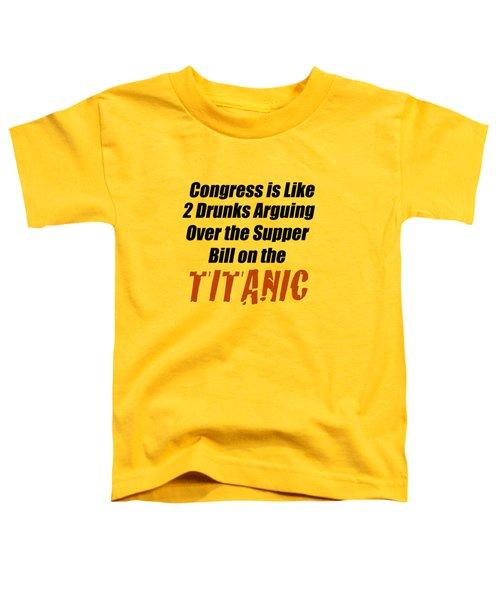 Congress Is Like 2003 Toddler T-Shirt