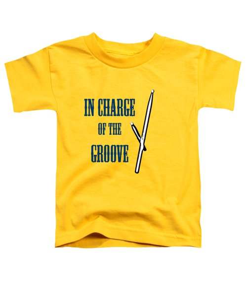 Drums In Charge Of The Groove 5529.02 Toddler T-Shirt