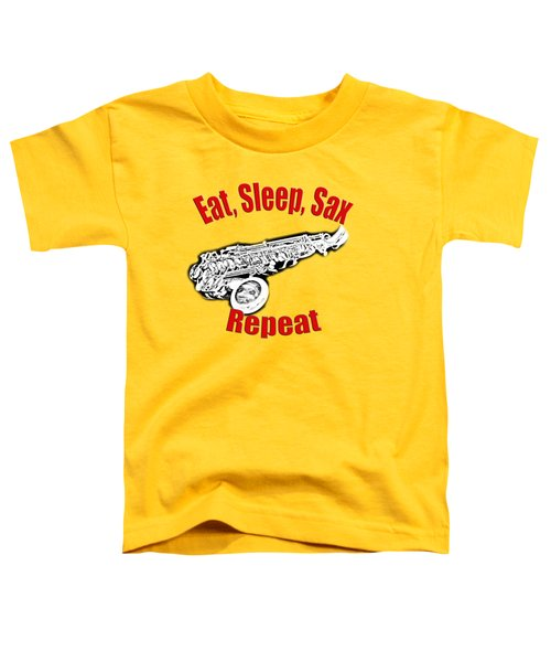 Eat Sleep Sax Repeat Toddler T-Shirt