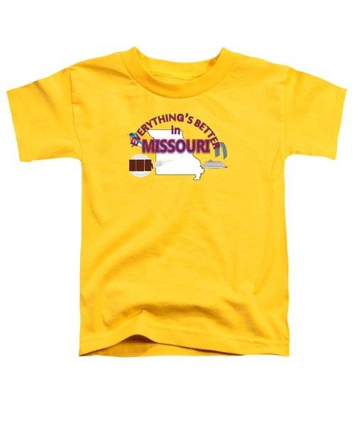 Everything's Better In Missouri Toddler T-Shirt by Pharris Art