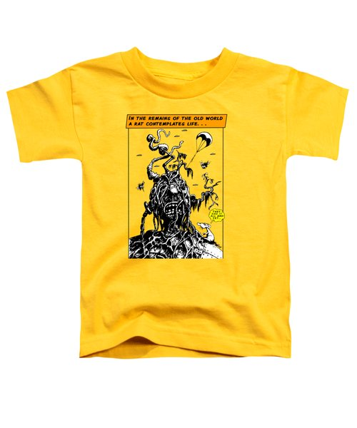 In The Remains Of The Old World Toddler T-Shirt by Kim Gauge