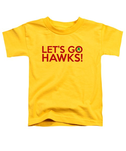 Let's Go Hawks Toddler T-Shirt by Florian Rodarte
