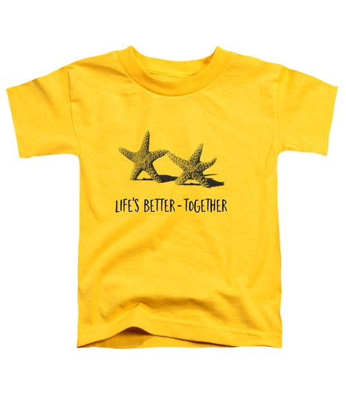 Life Is Better Together Sketch Tee Toddler T-Shirt
