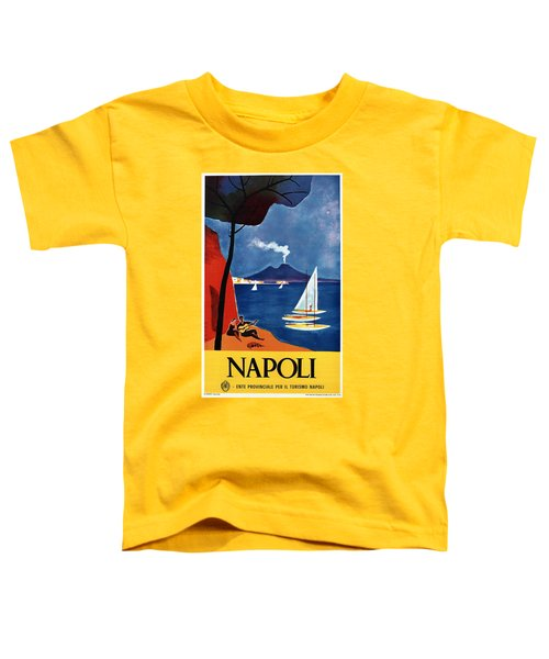 Napoli - Naples, Italy - Beach - Retro Advertising Poster - Vintage Poster Toddler T-Shirt