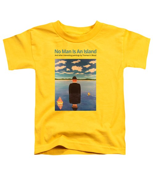No Man Is An Island T-shirt Toddler T-Shirt