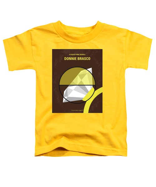 No766 My Donnie Brasco Minimal Movie Poster Toddler T-Shirt by Chungkong Art