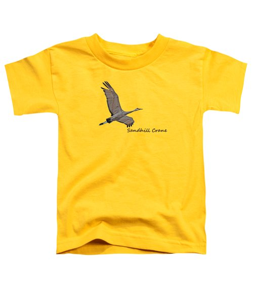 Sandhill Crane In Flight Toddler T-Shirt by Whispering Peaks Photography