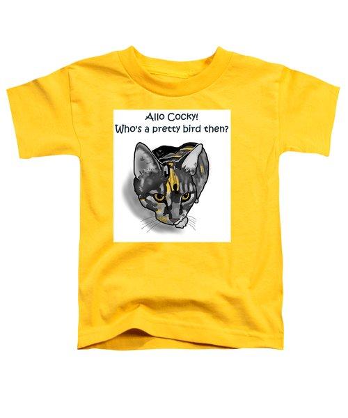 Who's A Pretty Bird Then? Toddler T-Shirt