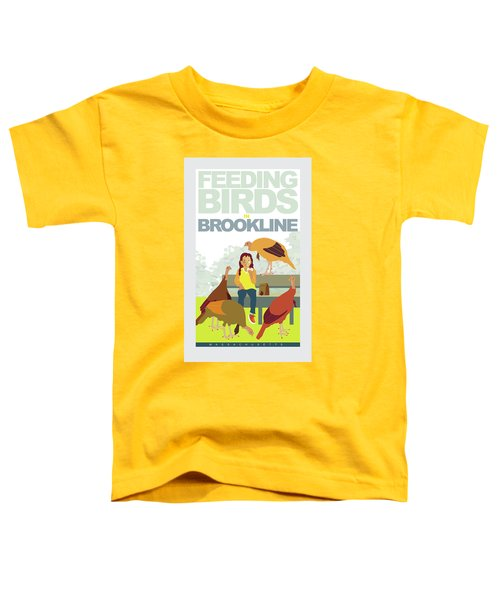 Feeding The Birds Toddler T-Shirt