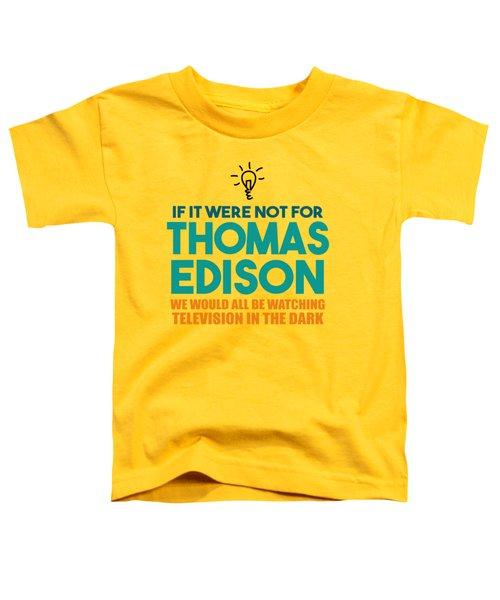 Thomas Edison Toddler T-Shirt