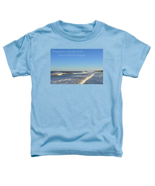 Jersey Girl Seaside Heights Quote Toddler T-Shirt