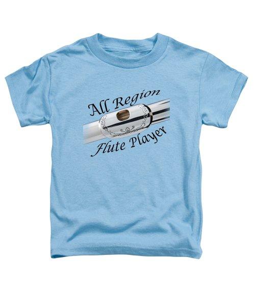 All Region Flute Player Toddler T-Shirt