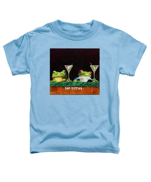 Bar Hopping... Toddler T-Shirt