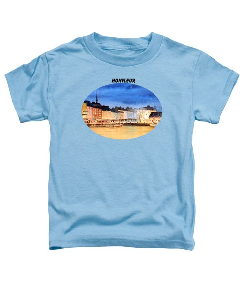 Honfleur  Evening Lights Toddler T-Shirt