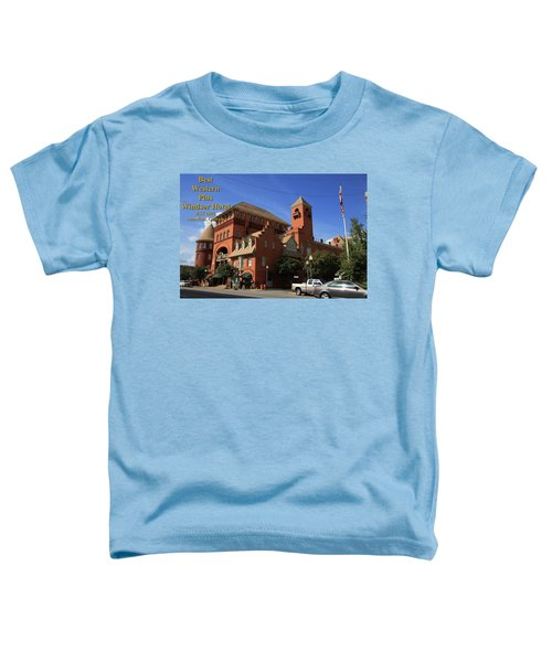 Best Western Plus Windsor Hotel -2 Toddler T-Shirt
