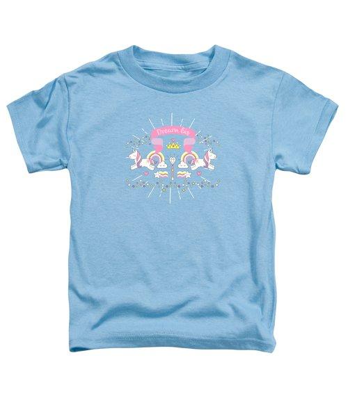 Dream Big Little Unicorn Toddler T-Shirt