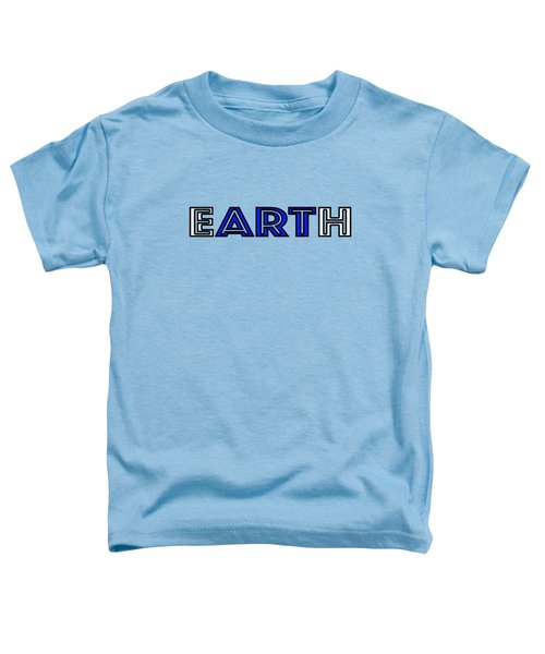 Earth Art Toddler T-Shirt
