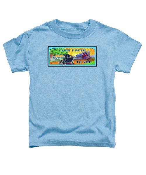 Farm Fresh To You  Toddler T-Shirt