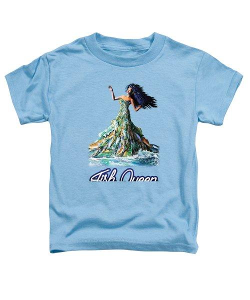 Fish Queen Toddler T-Shirt