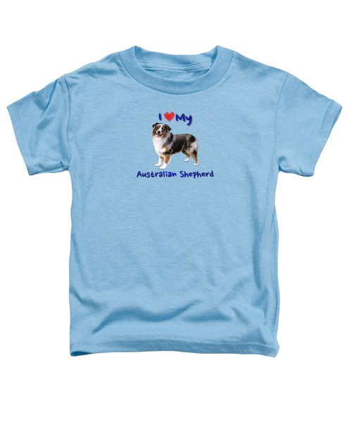 I Heart My Australian Shepherd Toddler T-Shirt