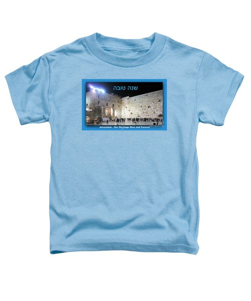 Jerusalem Western Wall Shana Tova Happy New Year Israel Toddler T-Shirt