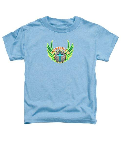 Joyfully Toddler T-Shirt