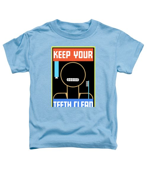 Keep Your Teeth Clean Toddler T-Shirt