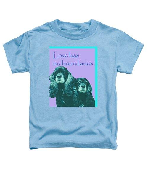 Love Had No Boundaries Toddler T-Shirt