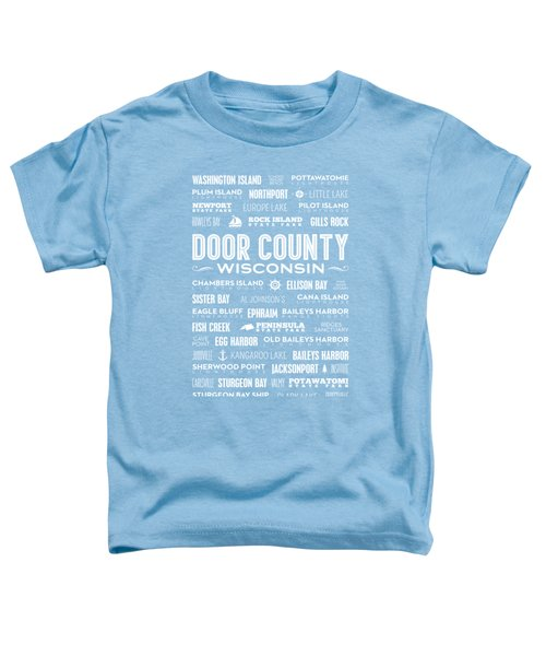 Places Of Door County On Blue Toddler T-Shirt by Christopher Arndt