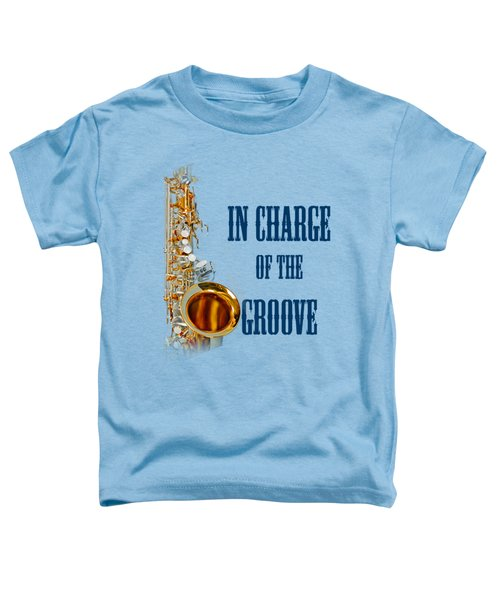 Saxophones In Charge Of The Groove 5532.02 Toddler T-Shirt by M K  Miller