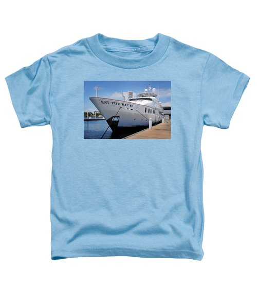 Eat The Rich Yacht Toddler T-Shirt