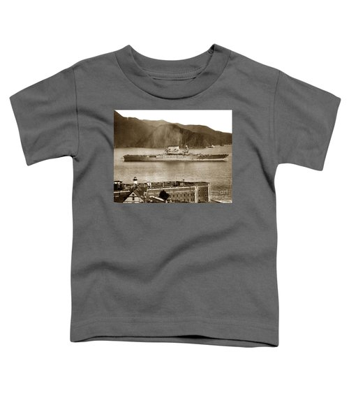 U. S. S. Lexington Cv-2 Fort Point Golden Gate San Francisco Bay California 1928 Toddler T-Shirt